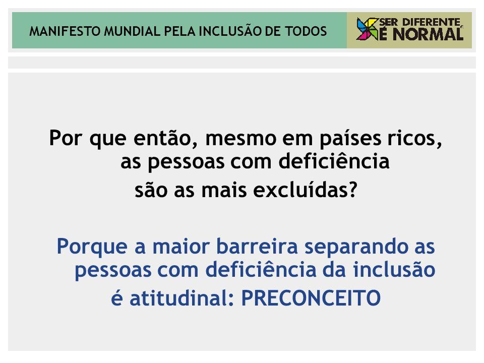 MANIFESTO MUNDIAL PELA INCLUSÃO DE TODOS AÇÕES - Internacionalizar o Manifesto Ser Diferente é Normal com campanha publicitária colaborativa e parceria com a mídia, que atingiu 600 mil hits em um mês no Brasil O QUE É.