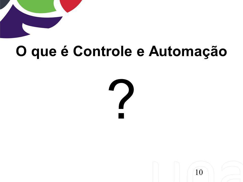 O que é Controle e Automação ? 10