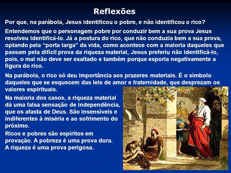 Reflexões Por que, na parábola, Jesus identificou o pobre, e não identificou o rico.