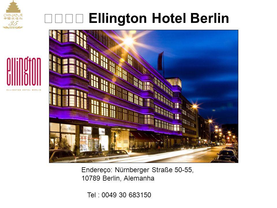 Endereço: Nürnberger Straße 50-55, 10789 Berlin, Alemanha Tel : 0049 30 683150 Ellington Hotel Berlin