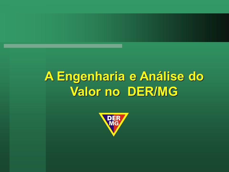 A Engenharia e Análise do Valor no DER/MG