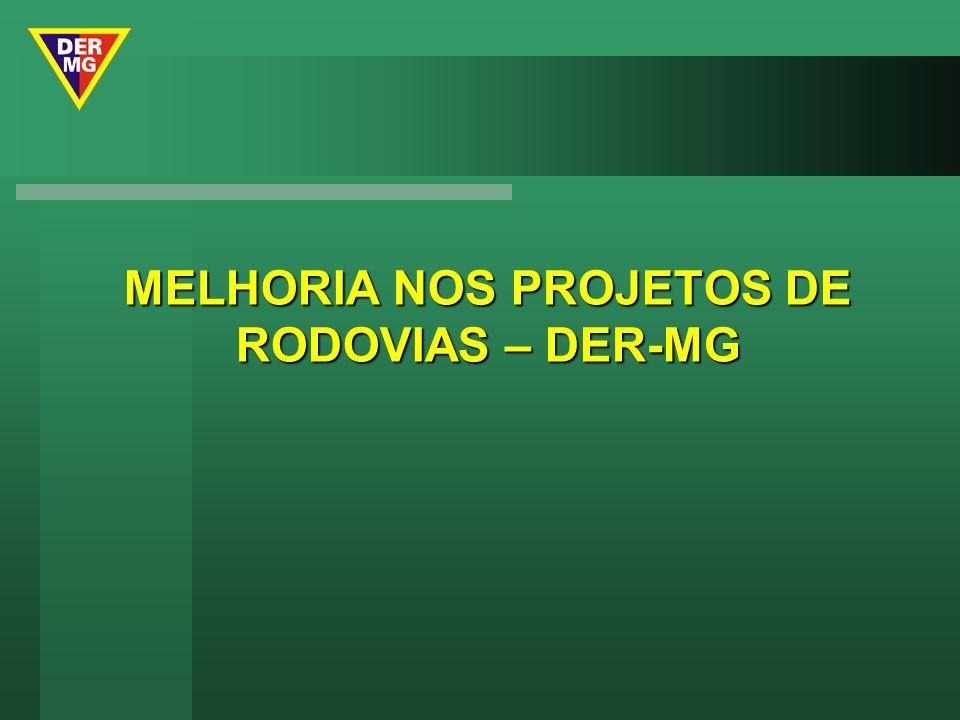 MELHORIA NOS PROJETOS DE RODOVIAS – DER-MG