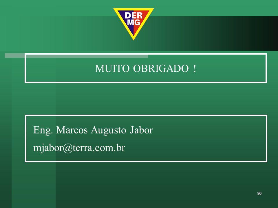 MUITO OBRIGADO ! Eng. Marcos Augusto Jabor mjabor@terra.com.br