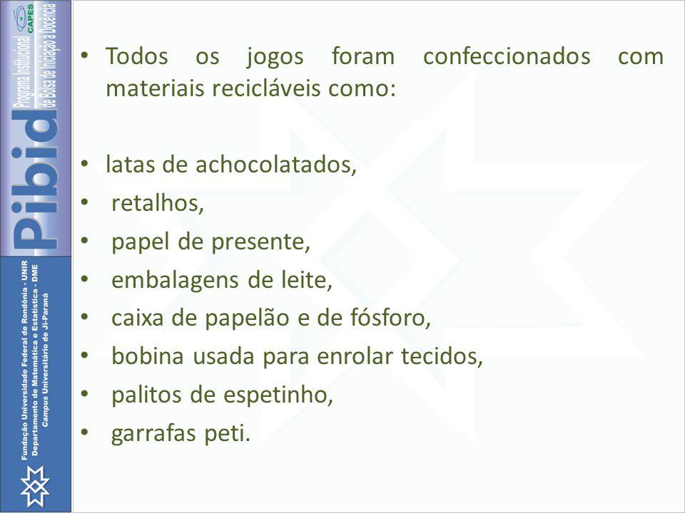 Todos os jogos foram confeccionados com materiais recicláveis como: latas de achocolatados, retalhos, papel de presente, embalagens de leite, caixa de