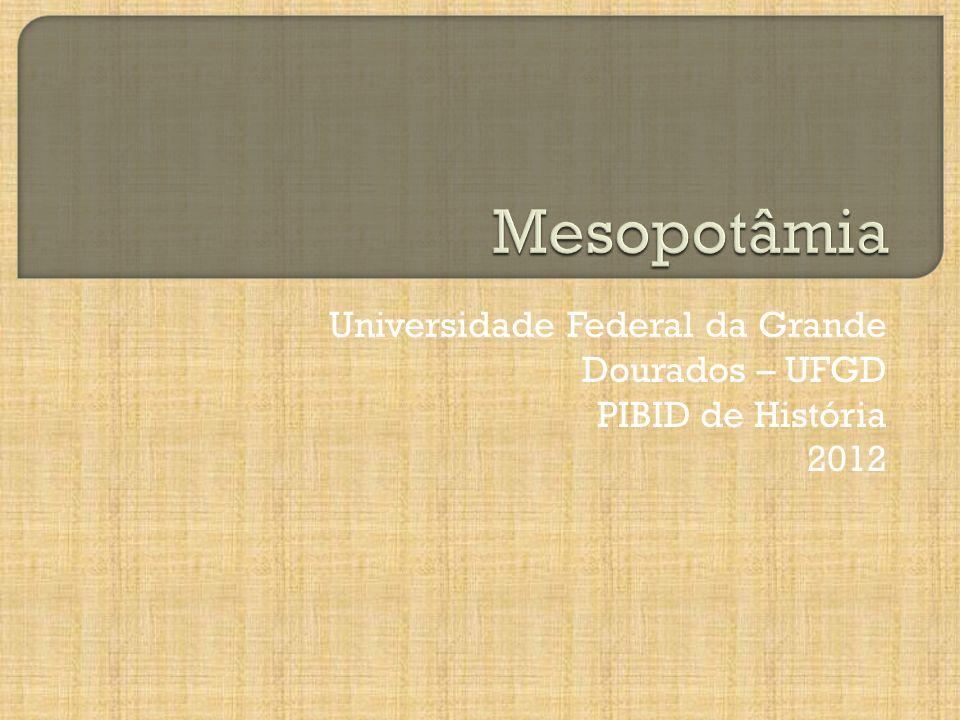 Universidade Federal da Grande Dourados – UFGD PIBID de História 2012