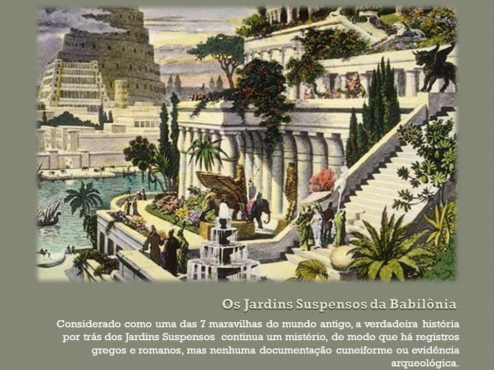 Considerado como uma das 7 maravilhas do mundo antigo, a verdadeira história por trás dos Jardins Suspensos continua um mistério, de modo que há regis