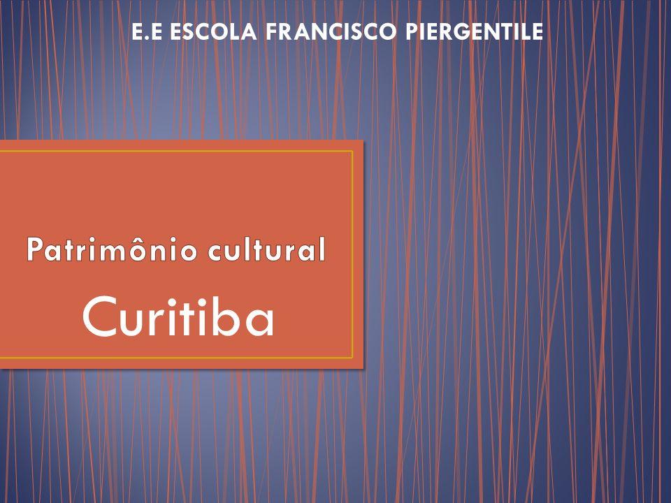 Fontes: http://www.curitiba-parana.net/patrimonios.htm http://www.patrimoniocultural.pr.gov.br/ http://www.copa2014.gov.br/pt-br/brasilecopa/cultura/curitiba_patrimonio