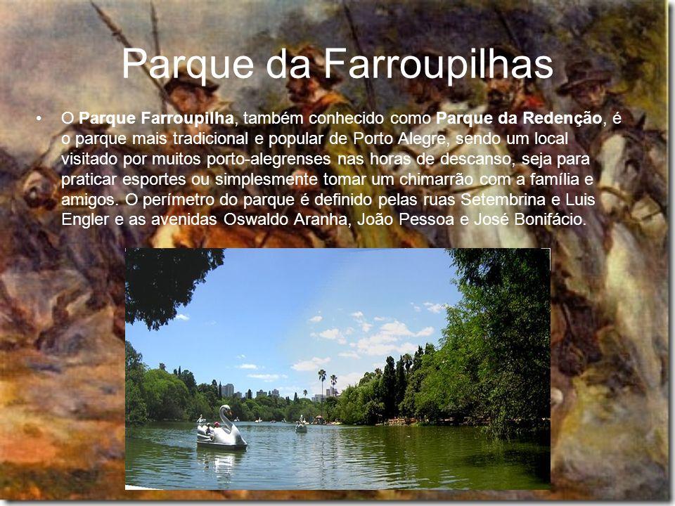 Parque da Farroupilhas O Parque Farroupilha, também conhecido como Parque da Redenção, é o parque mais tradicional e popular de Porto Alegre, sendo um local visitado por muitos porto-alegrenses nas horas de descanso, seja para praticar esportes ou simplesmente tomar um chimarrão com a família e amigos.