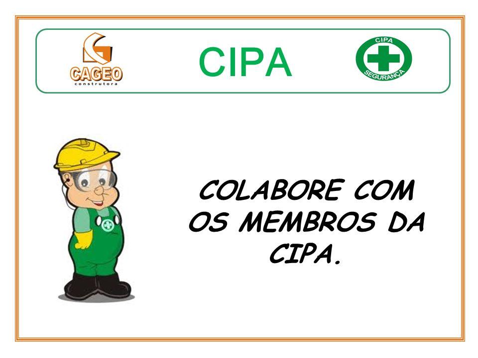 CIPA COLABORE COM OS MEMBROS DA CIPA.