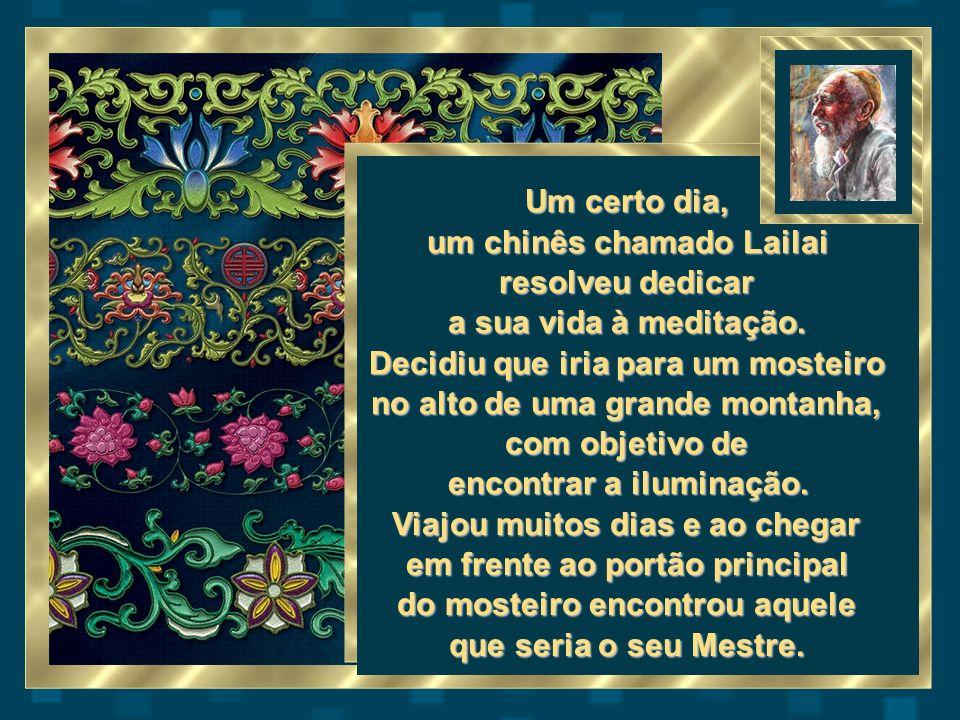Um certo dia, um chinês chamado Lailai resolveu dedicar a sua vida à meditação.