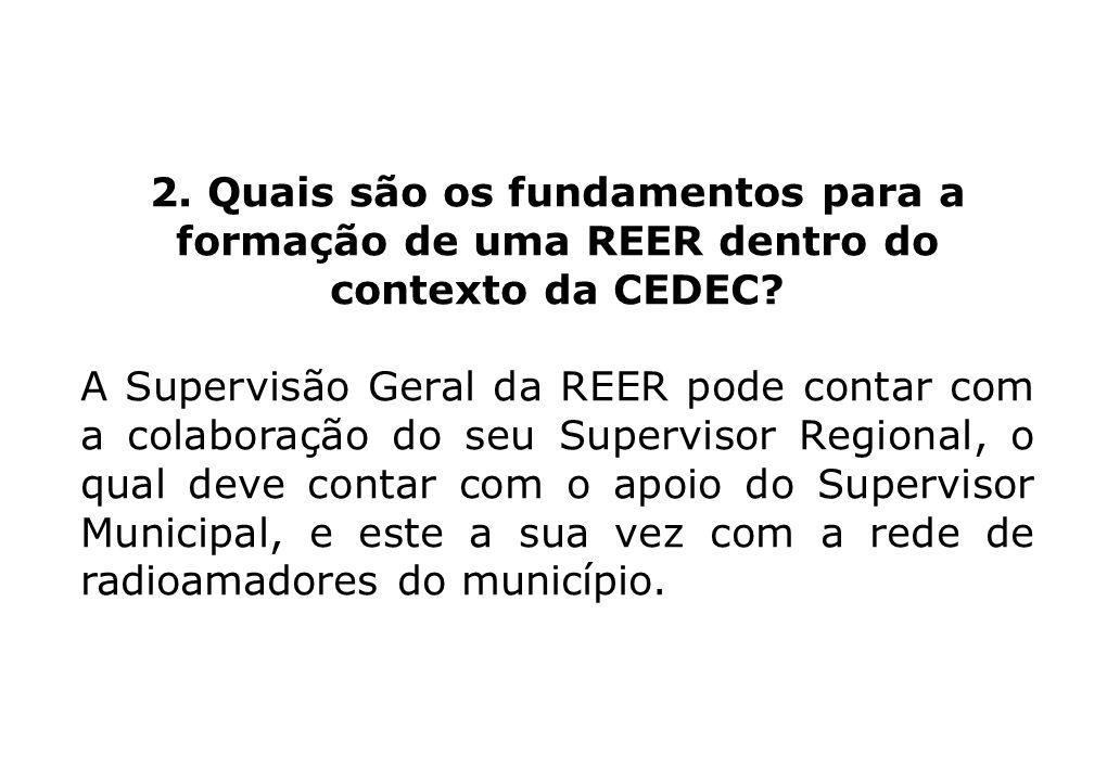 2. Quais são os fundamentos para a formação de uma REER dentro do contexto da CEDEC? A Supervisão Geral da REER pode contar com a colaboração do seu S