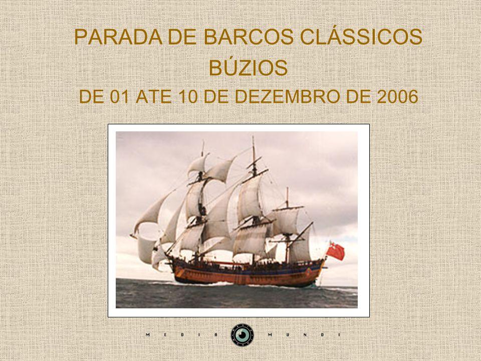 PARADA DE BARCOS CLÁSSICOS BÚZIOS DE 01 ATE 10 DE DEZEMBRO DE 2006