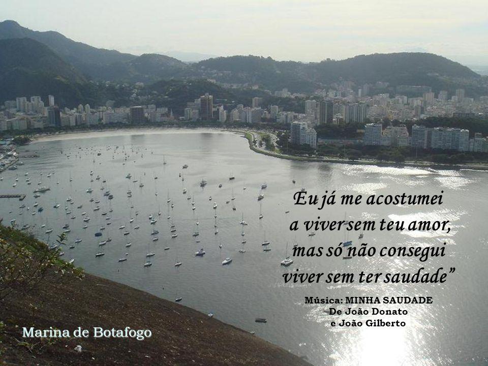Frases de amor da MPB Com imagens do Rio de Janeiro Fotos de Arnaldo Agria Huss Música: FEITINHA PRO POETA Composição: Baden Powel e Luis Fernando Fre