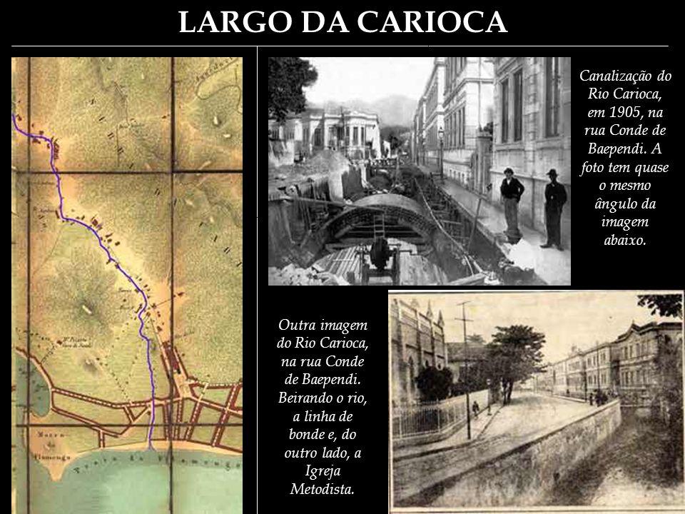 LARGO DA CARIOCA O Professor (Guia), e m seguida, chamou a nossa attenção para o monumental chafariz que dá o nome ao largo.