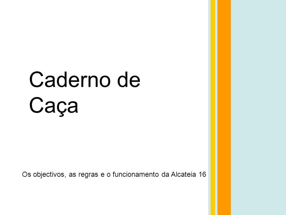 Caderno de Caça Os objectivos, as regras e o funcionamento da Alcateia 16 Reunião de Pais e Encarregados de Educação 1 de Novembro de 2008