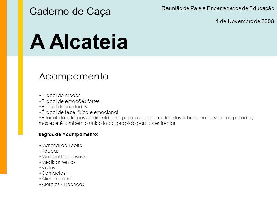 Caderno de Caça Reunião de Pais e Encarregados de Educação 1 de Novembro de 2008 A Alcateia Funcionamento da Alcateia Regras de Assiduidade e Pontualidade -Por norma, os conselhos de Guia têm início às 14h30 e para os restantes elementos o Grande Uivo é as 15h.
