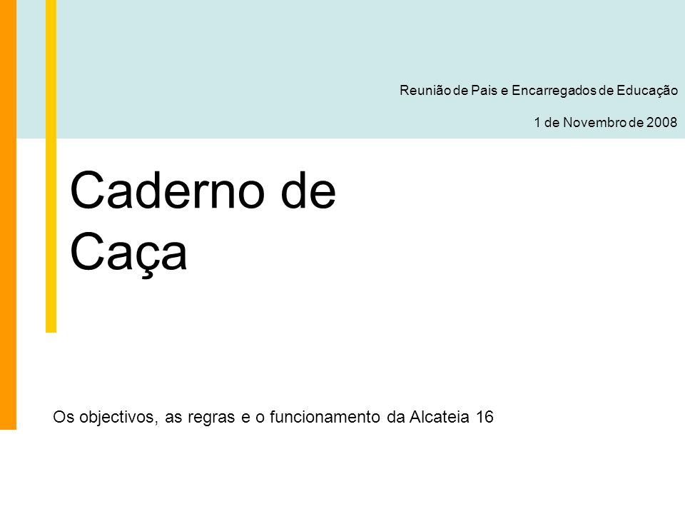 Caderno de Caça Reunião de Pais e Encarregados de Educação 1 de Novembro de 2008