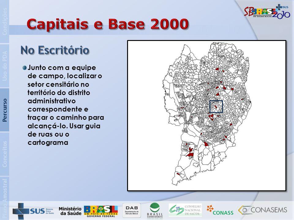 Plano Amostral Conceitos Percurso Uso do PDA Condições Conferir o perímetro do setor, seguindo rigorosamente a descrição do IBGE.