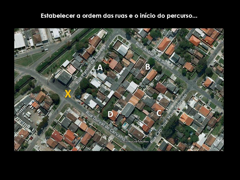 ABC D Fazer o percurso no sentido horário, com as casas sempre à esquerda