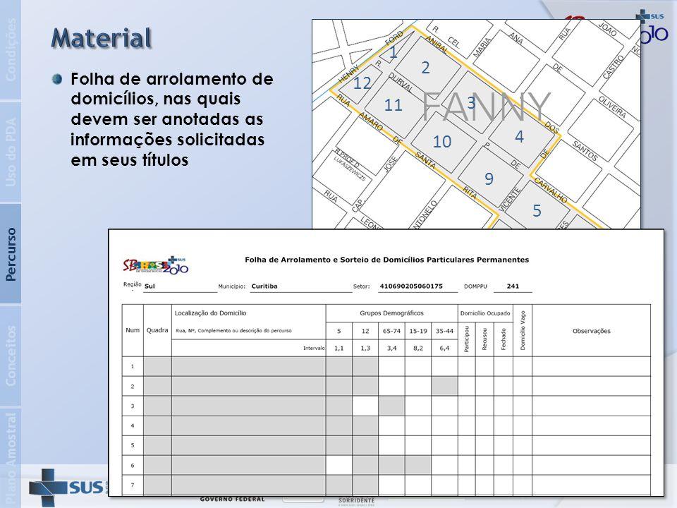 2 3 4 5 6 7 8 9 10 11 12 1 Plano Amostral Conceitos Percurso Uso do PDA Condições No mapa do setor censitário, identificar o número da quadra e registrá-lo na coluna correspondente 1