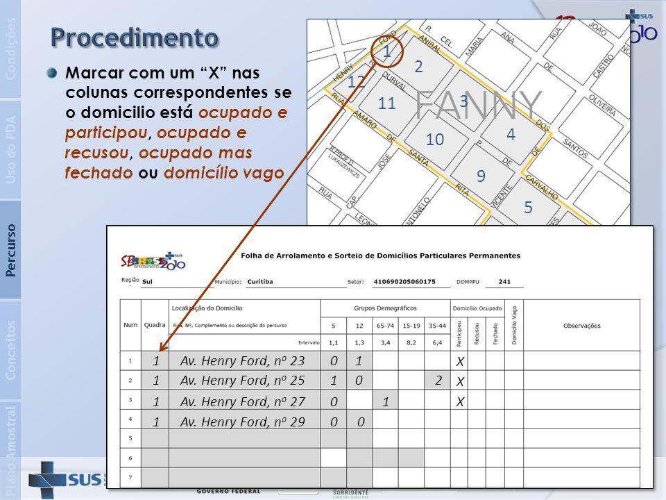 2 3 4 5 6 7 8 9 10 11 12 1 Plano Amostral Conceitos Percurso Uso do PDA Condições Registrar os problemas encontrados e eventuais ocorrências na coluna de observações 1Av.