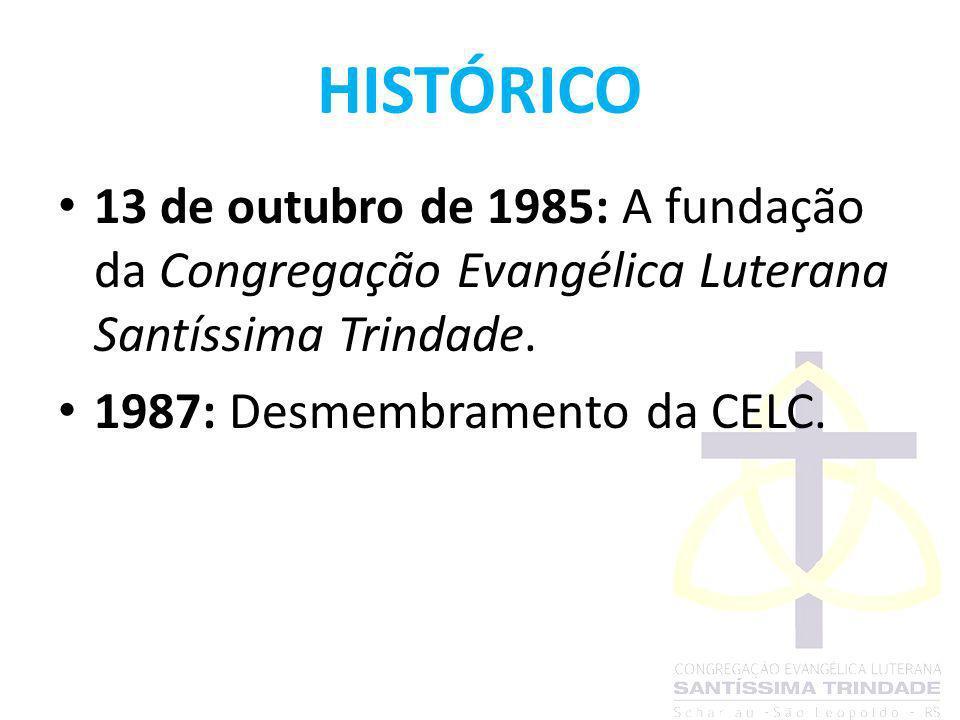 HISTÓRICO 13 de outubro de 1985: A fundação da Congregação Evangélica Luterana Santíssima Trindade. 1987: Desmembramento da CELC.