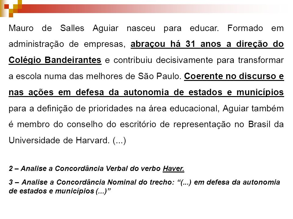 Mauro de Salles Aguiar nasceu para educar.