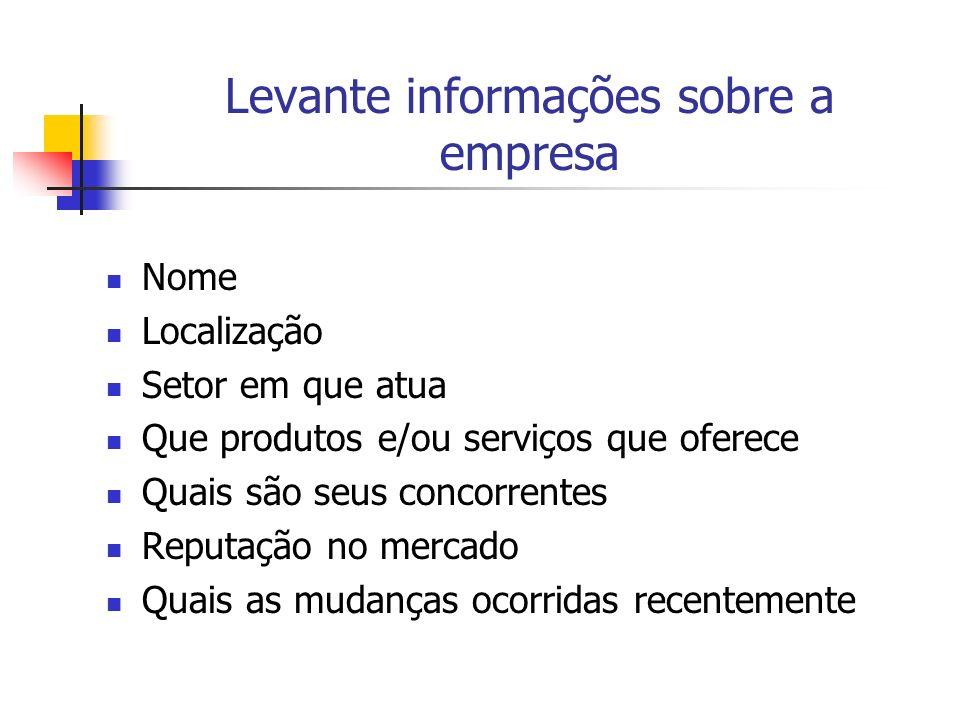 Levante informações sobre a empresa Nome Localização Setor em que atua Que produtos e/ou serviços que oferece Quais são seus concorrentes Reputação no