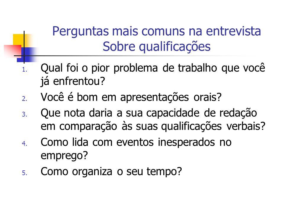 Perguntas mais comuns na entrevista Sobre qualificações 6.
