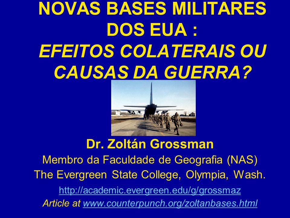 NOVAS BASES MILITARES DOS EUA : EFEITOS COLATERAIS OU CAUSAS DA GUERRA.
