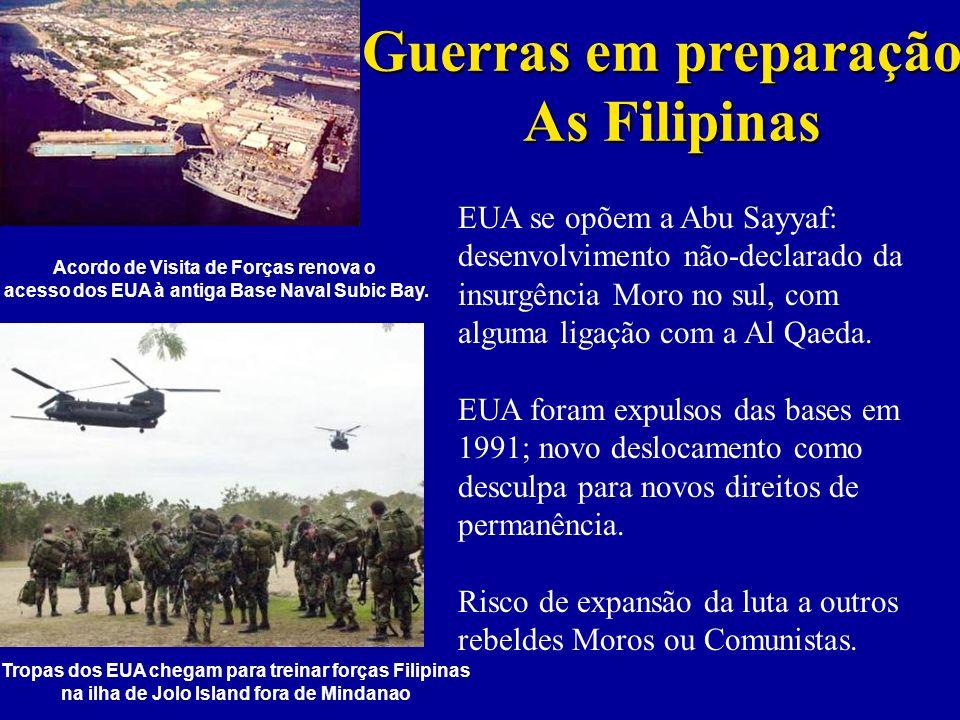 Guerras em preparação: As Filipinas EUA se opõem a Abu Sayyaf: desenvolvimento não-declarado da insurgência Moro no sul, com alguma ligação com a Al Qaeda.