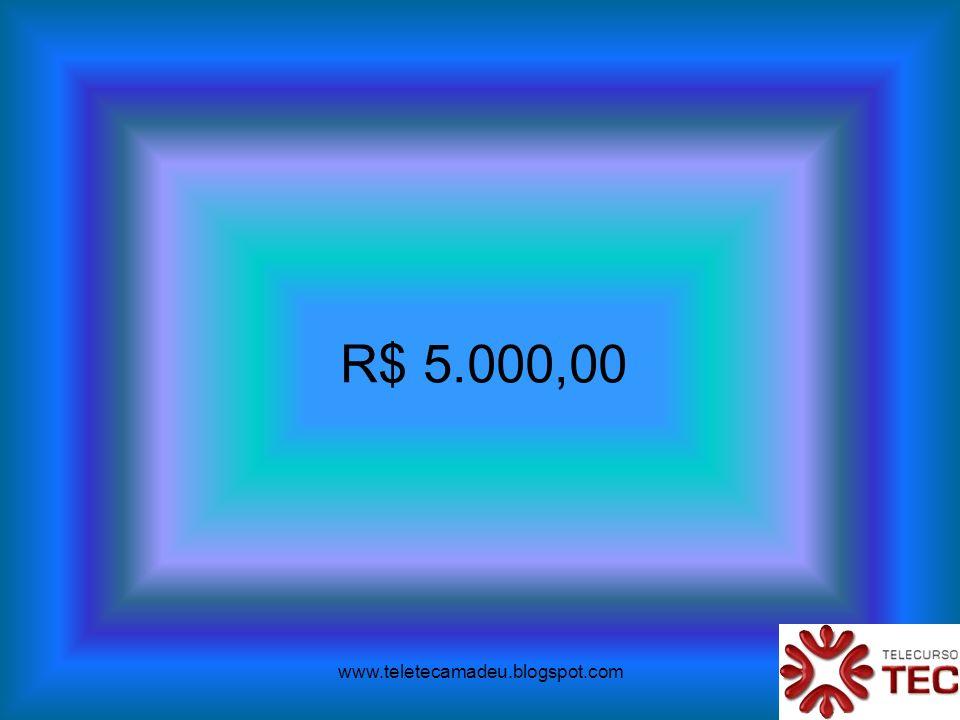www.teletecamadeu.blogspot.com R$ 5.000,00