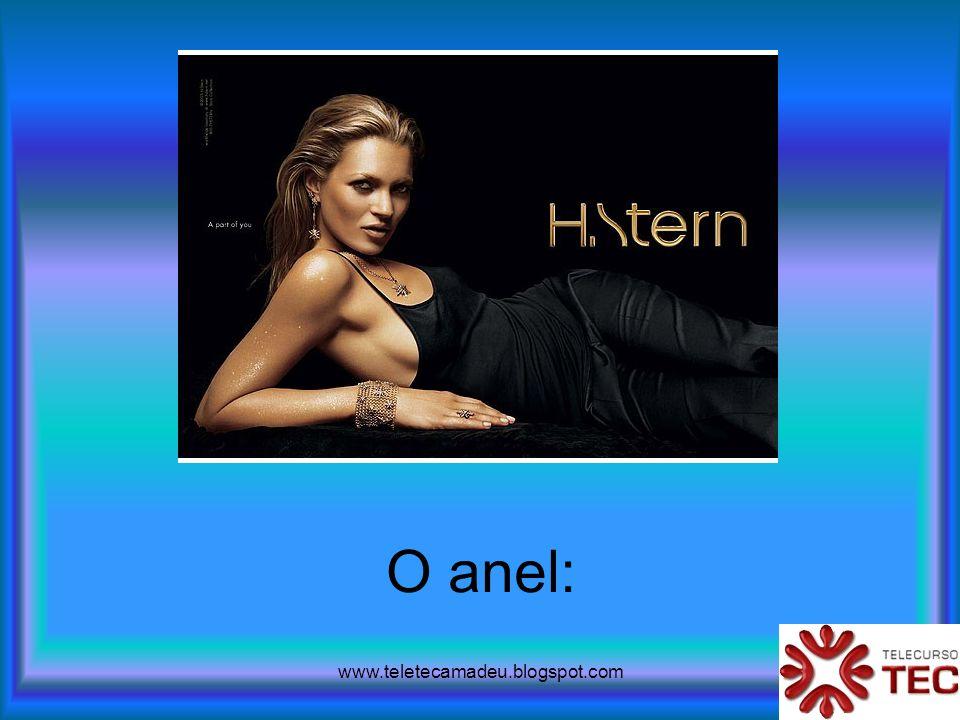 www.teletecamadeu.blogspot.com O anel: