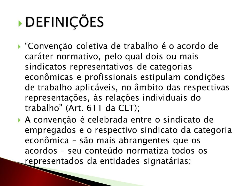 Convenção coletiva de trabalho é o acordo de caráter normativo, pelo qual dois ou mais sindicatos representativos de categorias econômicas e profissio