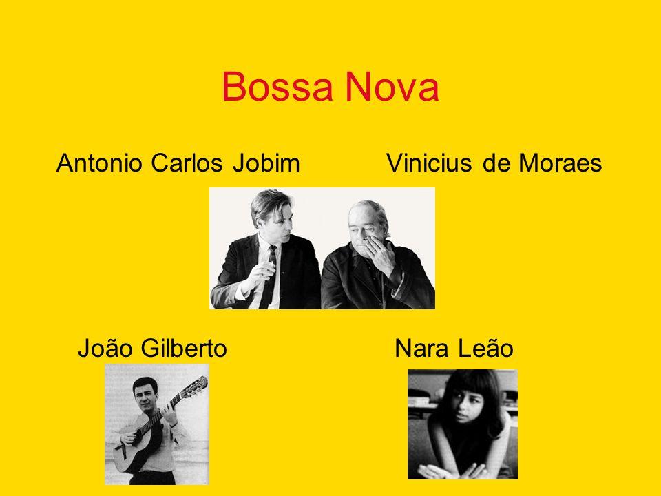 Bossa Nova Antonio Carlos Jobim Vinicius de Moraes João Gilberto Nara Leão