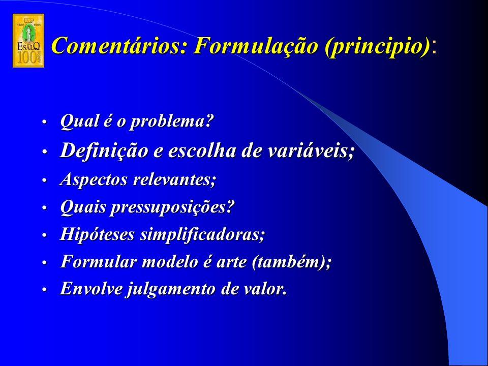 Comentários: Formulação (principio) Comentários: Formulação (principio) : Qual é o problema.