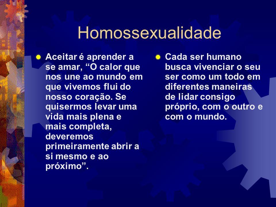 Homossexualidade Aceitar é aprender a se amar, O calor que nos une ao mundo em que vivemos flui do nosso coração. Se quisermos levar uma vida mais ple