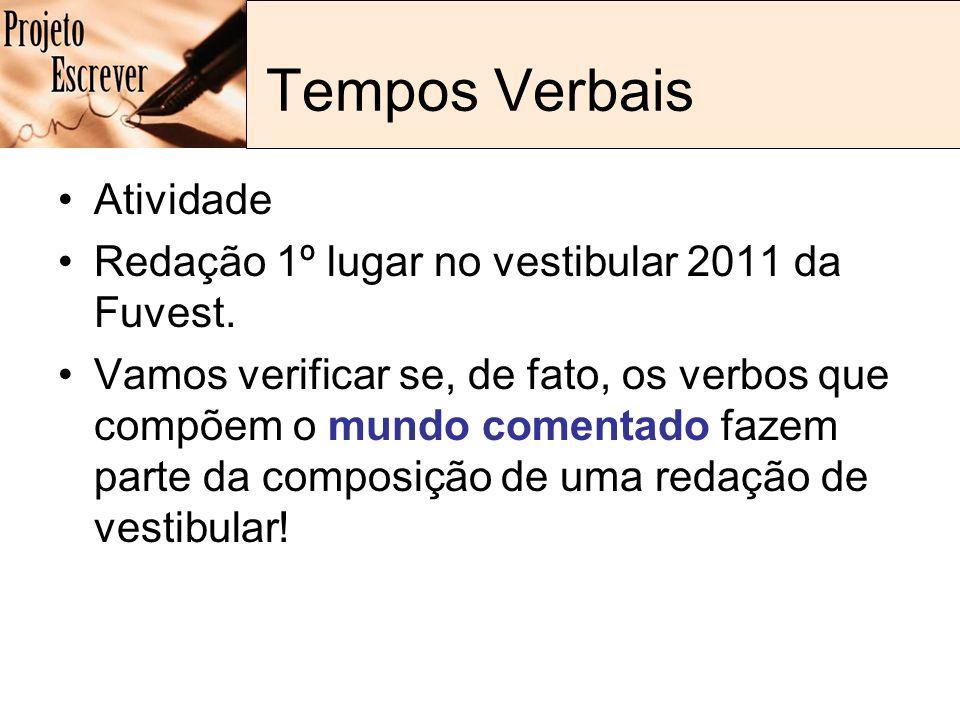 Tempos Verbais Atividade Redação 1º lugar no vestibular 2011 da Fuvest.