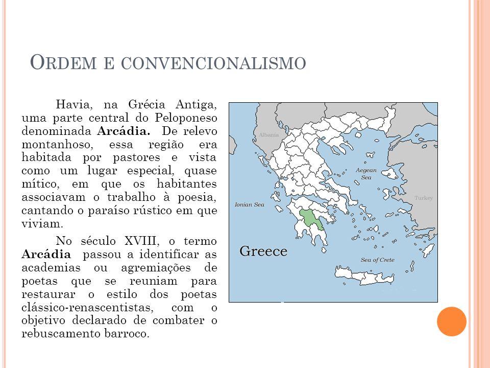 O RDEM E CONVENCIONALISMO Havia, na Grécia Antiga, uma parte central do Peloponeso denominada Arcádia. De relevo montanhoso, essa região era habitada