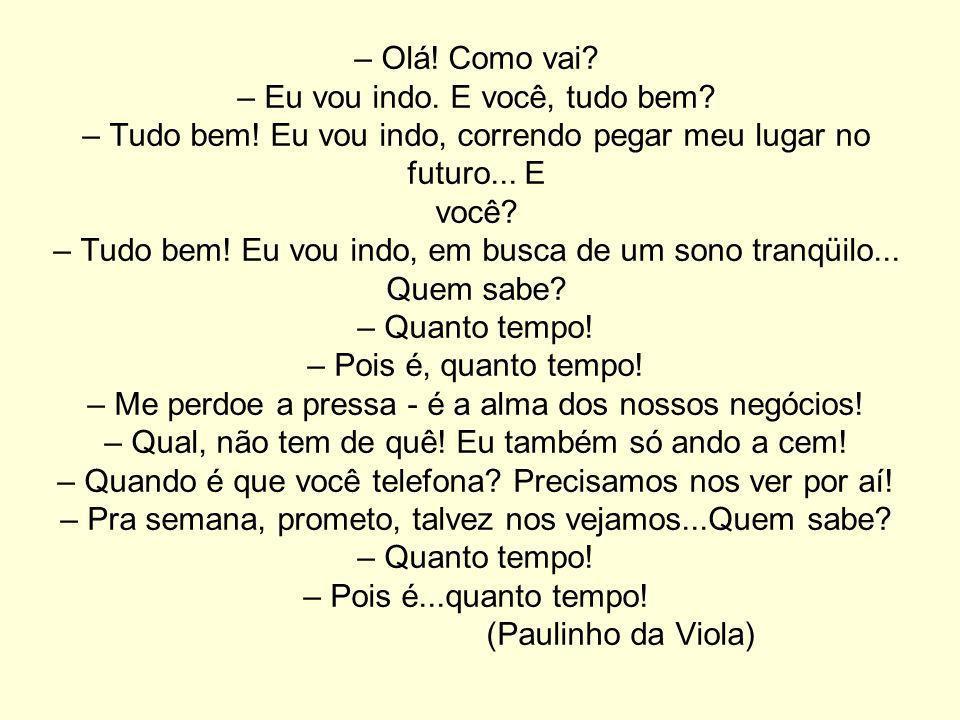 O diálogo é o elemento fundamental na música de Paulinho da Viola.