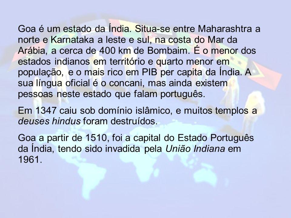 1510 - Ocupação portuguesa de Goa 1535 - Diu adquirido por Portugal 1588 - Damão adquirido por Portugal 1779 - Dadrá e Nagar Haveli adquirido por Portugal 1802 - 1813 Ocupação britânica 1946 - Província ultramarina de Portugal sob o nome de Estado da Índia Portuguesa 1954 - Dadra e Nagar Haveli invadidos pela Índia 1961 - Goa, Damão e Diu invadidos pela Índia 1974 - Incorporação reconhecida por Portugal