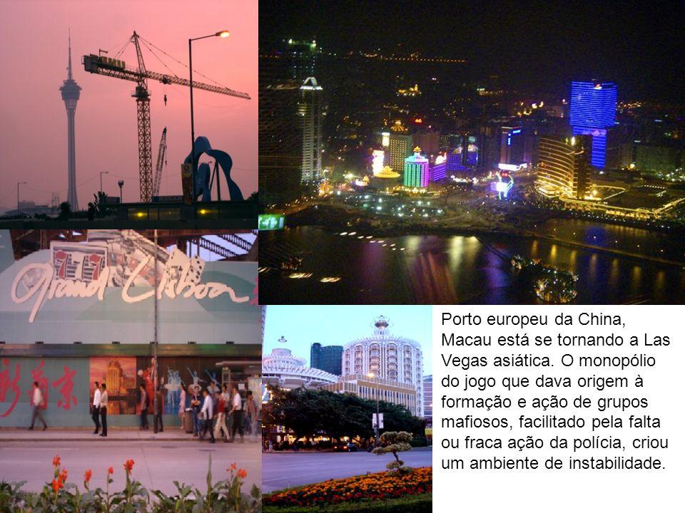 Porto europeu da China, Macau está se tornando a Las Vegas asiática.
