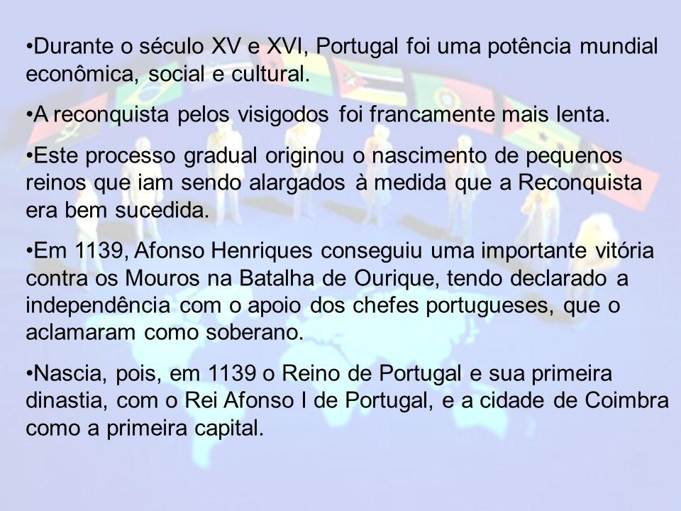 Durante o século XV e XVI, Portugal foi uma potência mundial econômica, social e cultural.