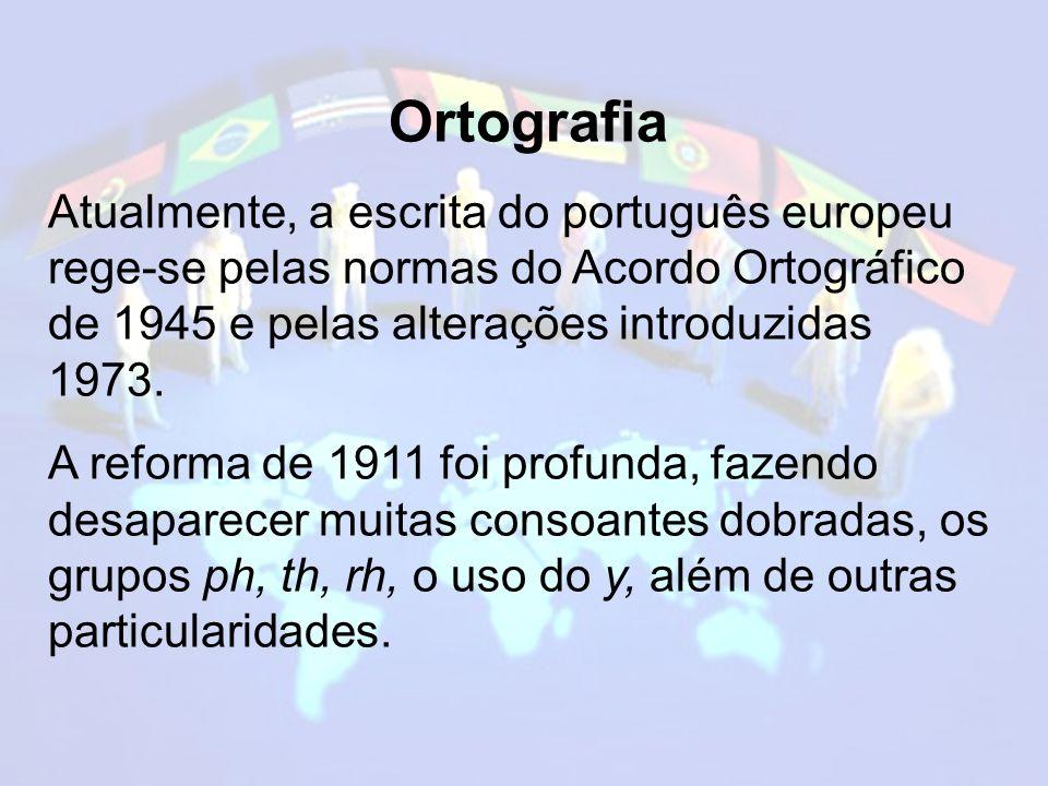 Ortografia Atualmente, a escrita do português europeu rege-se pelas normas do Acordo Ortográfico de 1945 e pelas alterações introduzidas 1973.