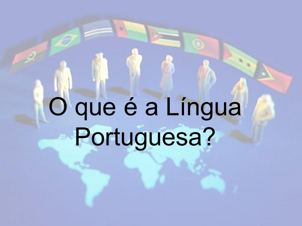 O que é a Língua Portuguesa?