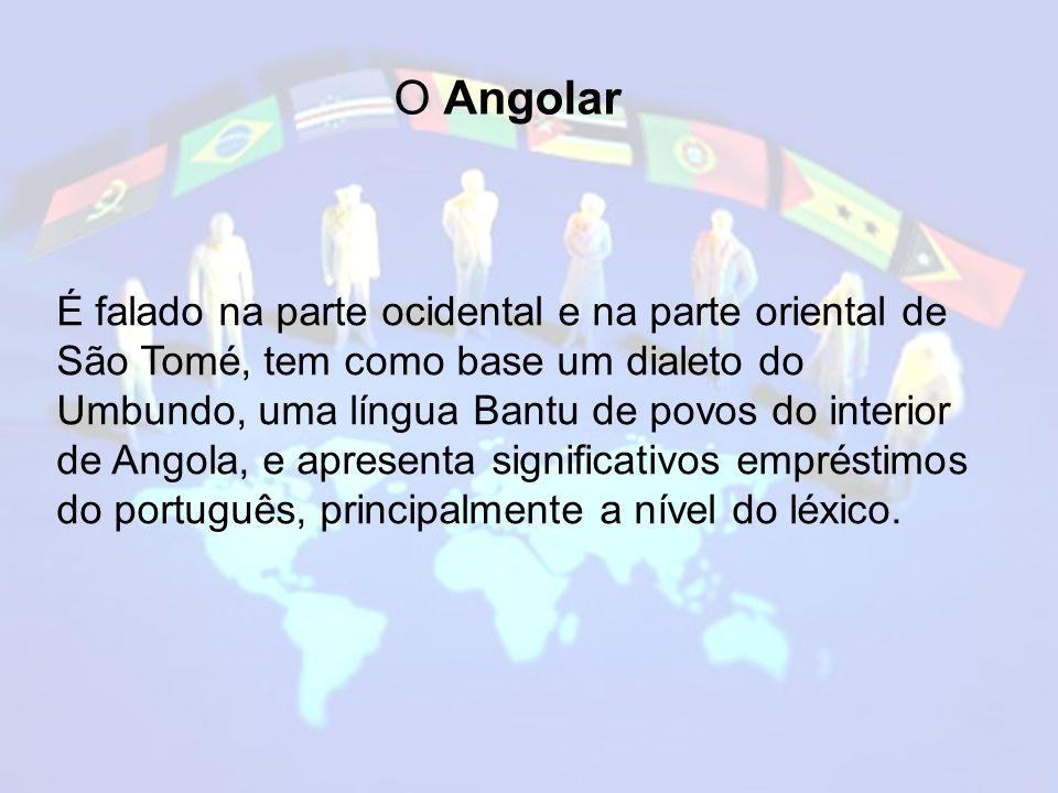 Principais alterações do Português São Tomense Alterações sintáticas (eu estou a pensar você muito).