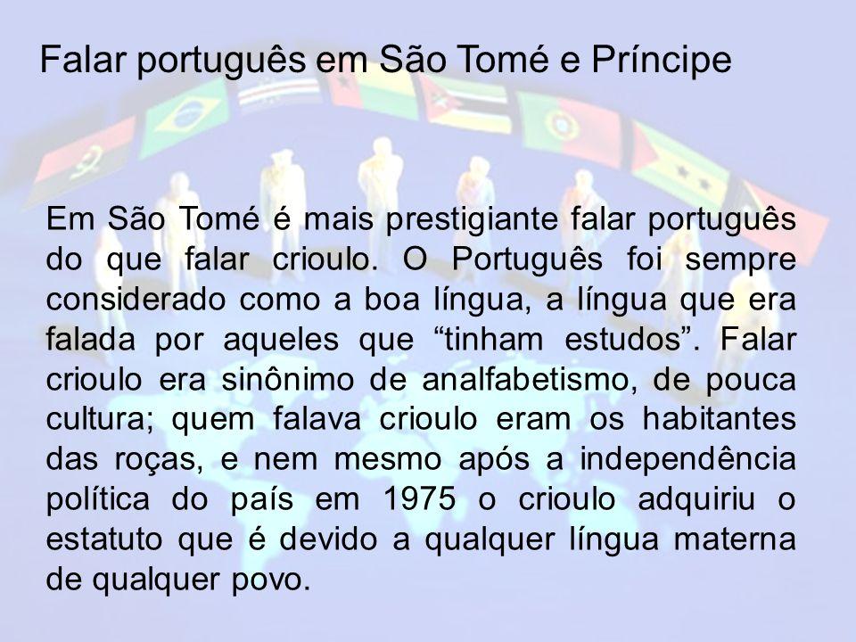 Em São Tomé é mais prestigiante falar português do que falar crioulo.