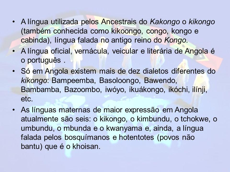 A língua utilizada pelos Ancestrais do Kakongo o kikongo (também conhecida como kikoongo, congo, kongo e cabinda), língua falada no antigo reino do Kongo.
