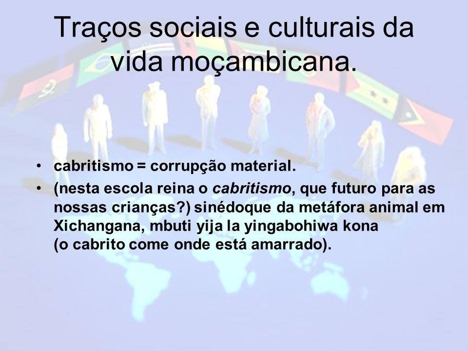 Traços sociais e culturais da vida moçambicana.cabritismo = corrupção material.