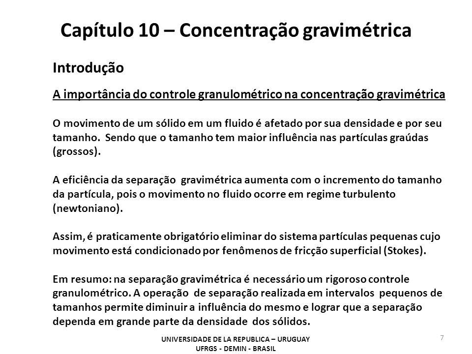 Capítulo 10 – Concentração gravimétrica UNIVERSIDADE DE LA REPUBLICA – URUGUAY UFRGS - DEMIN - BRASIL 7 Introdução A importância do controle granulomé